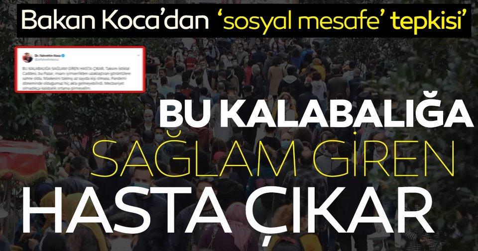 Sağlık Bakanı Fahrettin Koca'dan Taksim'deki kalabalığa tepki! Bu kalabalığa sağlam giren hasta çıkar