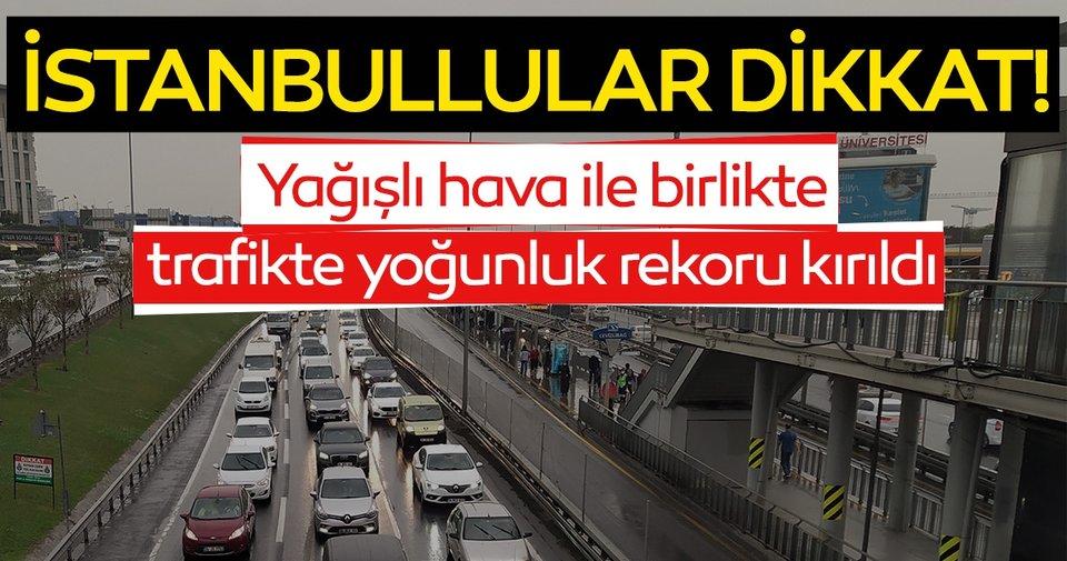 İstanbul yağmurla birlikte trafik yüzde 83'e çıktı